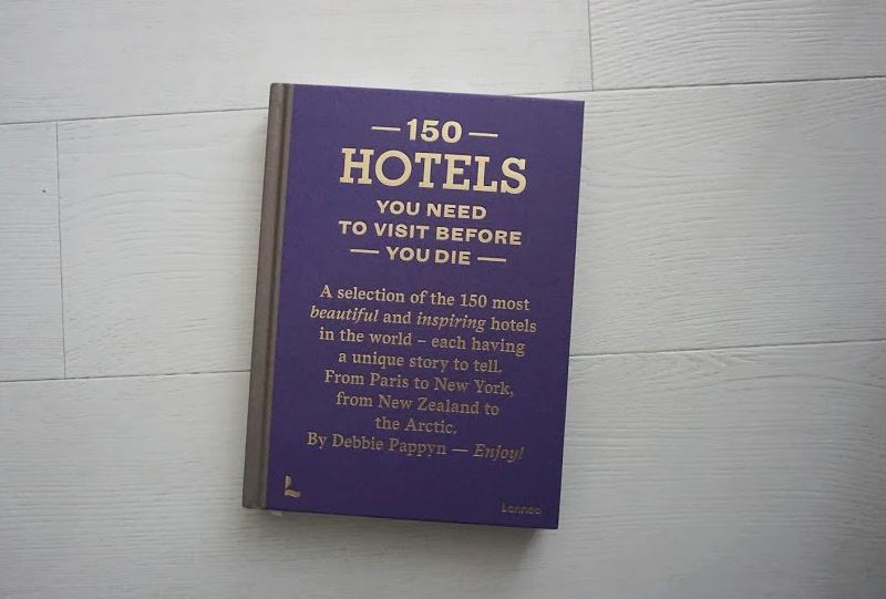 150 Hotels You Need to Visit before You Die, omdat gewoon altijd nog kan