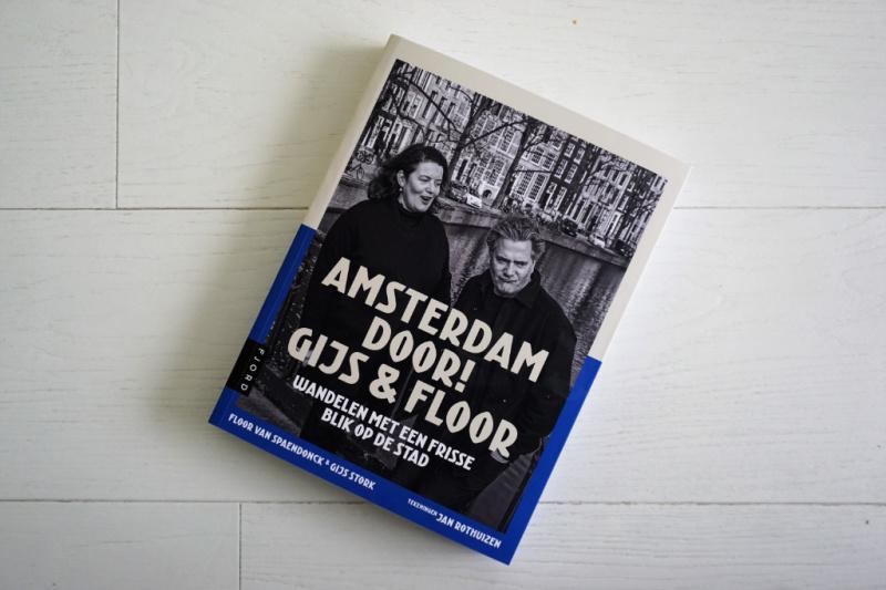Amsterdam door! Gijs & Floor   Wandelen met een frisse blik op de stad