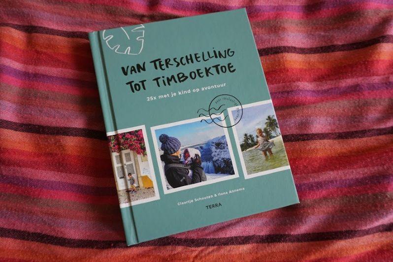 Van Terschelling tot Timboektoe – 25 x met je kind op avontuur
